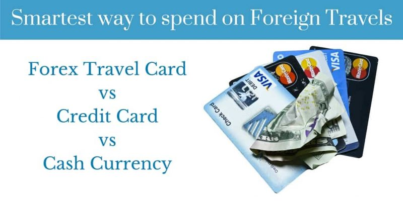 Smartest way to spend on Foreign Travels